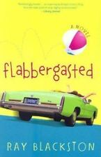 Flabbergasted : A Novel by Ray Blackston (2004, Paperback)