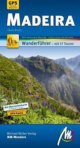 WANDERFÜHRER REISEFÜHRER MADEIRA, 37 WANDERUNGEN, 2017/18, Michael Müller Verlag
