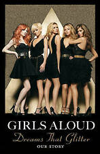 Dreams that Glitter: Our Story, Girls Aloud,