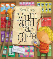 Mum and Dad Glue by Gray, Kes