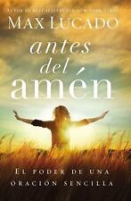 NEW - Antes del amen: El poder de una oracion sencilla (Spanish Edition)