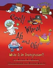 Cool! Whoa! Ah and Oh!: What Is an Interjection? (Words Are Categorica-ExLibrary