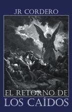 El Retorno de Los Ca�dos by Jr Cordero (2013, Paperback)