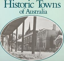 HISTORIC TOWNS OF AUSTRALIA Philip Cox & Wesley Stacey **GOOD COPY**
