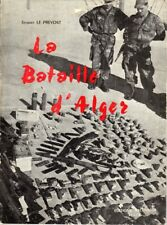 La Bataille d'Alger (Janvier-Février 1957) par Jacques Le Prevost - 1957