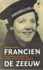 FRANCIEN DE ZEEUW (VAN VERZETSHELDIN TOT EERSTE VROUWELIJKE MILITAIR) - Tardio