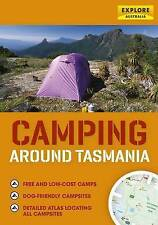 NEW Camping Around Tasmania by Universal Publishers-Explore Australia