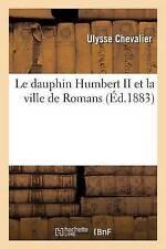 Le Dauphin Humbert II et la ville de romains par Ulysse Chevalier (livre de poche/...