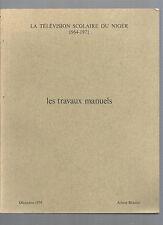Les travaux manuels La Télévision scolaire du Niger 1964-1971 Arlette Bienfait @