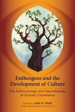 Entheogens and the Development of Culture: The Anthropology and Neurobiology of