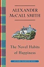 The Novel Habits of Happiness (Isabel Dalhousie Series) by Alexander McCall Smit