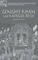 Genghis Khan and Mongol Rule (Greenwood Guides to Historic Events of the Medieva
