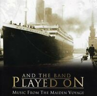 And the Band Played On  Music from the Maiden Voyage [CD]