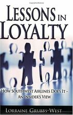 Lessons in Loyalty: How Southwest Airlines Does It - An Insiders View by Lorrai
