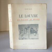 Andre Blum El Louvre de La Palacio A Museo - Ediciones de La Medio Monde - 1946