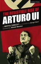 Modern Plays: The Resistible Rise of Arturo Ui by Bertolt Brecht (2013,...