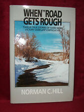 WHEN THE ROAD GETS ROUGH Norman Hill LDS Mormon Book Stories of Trials and Faith