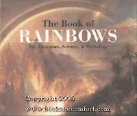 The Book of Rainbows: Art Literature, Science & Mythology By Richard Whelan