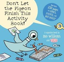 Willems Mo-Don`T Let The Pigeon Finish This Activity Book!  BOOK NEW
