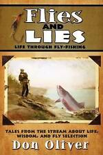 NEW Flies and Lies: Life through fly-fishing by Don Oliver