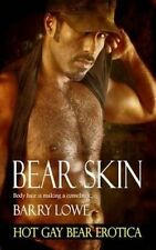 NEW Bear Skin: Hot Gay Bear Erotica by Barry Lowe
