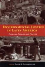 Environmental Justice in Latin America: Problems, Promise, and Practice (Urban