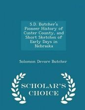 USED (LN) S.D. Butcher's Pioneer History of Custer County, and Short Sketches of