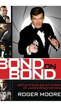 Bond On Bond: Reflections On 50 Yrs Of James Bond Movies Roger Moore Book New!