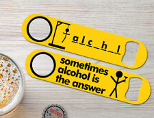 Alcohol Is The Answer Personalized Bartender Bar Blades Fun Speed Bottle Openers