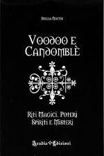 Voodoo e Candomblé - Libri magia riti magici e incantesimi riti vudu esoterismo