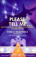 Please Tell Me : Questions People Ask about Free Masonry - and the Answers by...