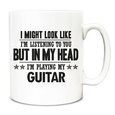 Black I might look like Im listening but in my head Im playing my Guitar Mug 045