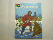 The How and Why Wonder Book of the Polar Regions, Deluxe Edition, 1st Print 1965