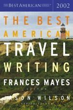The Best American Travel Writing 2002 Frances Mayes~Jason Wilson Paperback