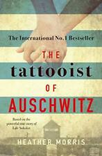 The Tattooist of Auschwitz: the heart-breaking and unforgettabl .9781785763670