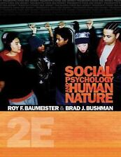 Social Psychology and Human Nature by Roy F. Baumeister and Brad J. Bushman 2E