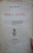 1885 – CAPUANA, PER L'ARTE – LETTERATURA ITALIANA VERISMO EDIZIONE ORIGINALE