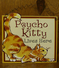 "CAT SIGNS #33351B Psycho Kitty Lives Here, 8.25""x8.75"", wood From Retail Store"