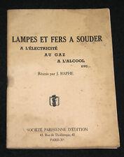 RARE : LAMPES ET FERS A SOUDER ELECTRICITE GAZ ALCOOL - J. RAPHE - S.P.E. 1950 ?