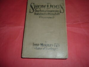 SHOW DOGS THEIR POINTS & CHARACTER THEO MARPLES 287 PAGES SOFT BACK 2ND EDITION