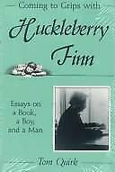 Coming to Grips with Huckleberry Finn: Essays on a Book