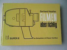 Filmen aber richtig Super 8 an Beispielen mit Bauer-Geräten 1973 Bauer Kamera