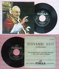 LP 45 7'' Papa Giovanni XXIII Il papa buono italy FONOLA 5045 no cd mc vhs *