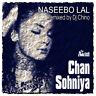 CHAN SOHNIYA CD - NASEEBO LAL, DJ CHINO
