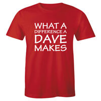 What A Difference A DAVE Makes TShirt - David T Shirt - Funny Gift Idea Tee