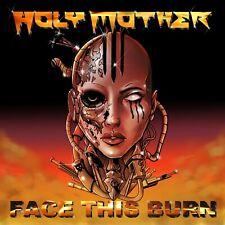 HOLY MOTHER - Face This Burn - Digipak-CD - 4028466911759