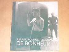 LIVRE DE PHOTOS RARE / SUEURS D'HOMMES, FRISSONS DE BONHEUR / TRES BON ETAT