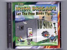 THE IRISH BRIGADE - LET THE FREE BIRDS FLY  - CD -Free Post UK