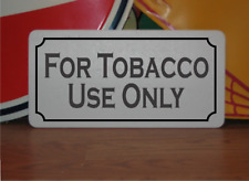 For Tobacco Use Only Metal Sign