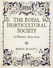 Royal Horticultural Society 1804-2004, Elliott, Brent, New